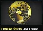 Observatório do Jogo Remoto.