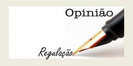 Regulação - Opinião...