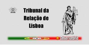 Tribunais - tribunal da relacao de lisboa