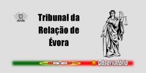 tribunais - tribunal da relacao de evora