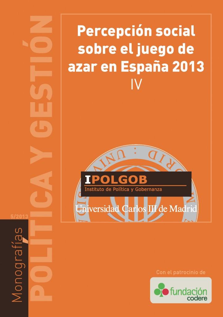 Percepción social sobre el juego de azar en España 2013