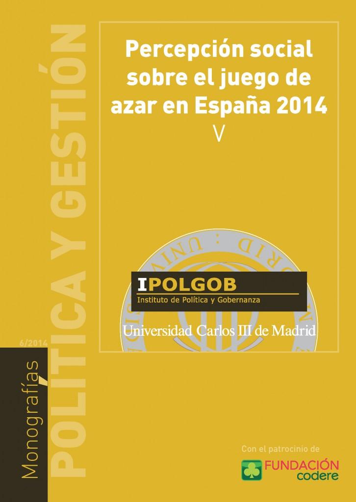 Percepción social sobre el juego de azar en Espan~ha 2014